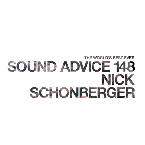 Sound Advice 148 Nick Schonberger