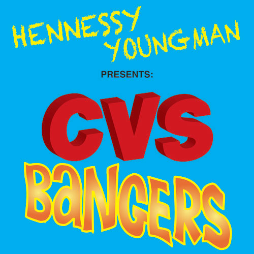 cvs-bangers-hennessy-youngman