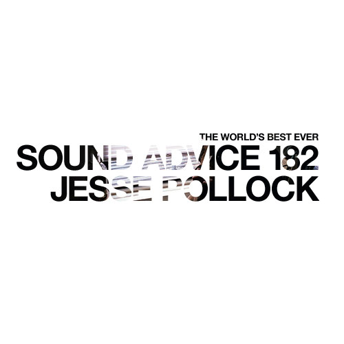Sound-Advice-182-Jesse-Pollock