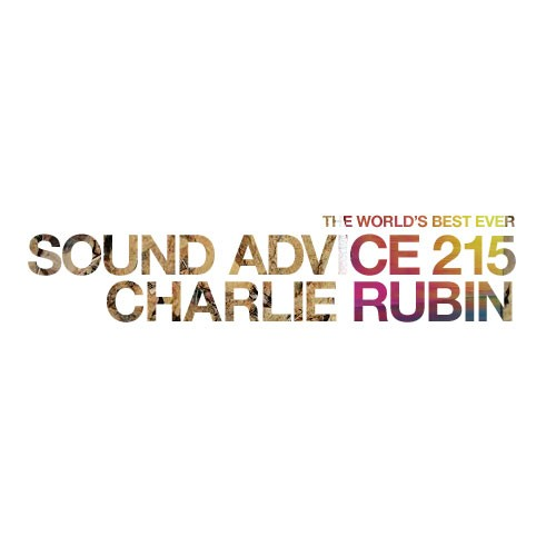 Sound-Advice-215-charlie-rubin