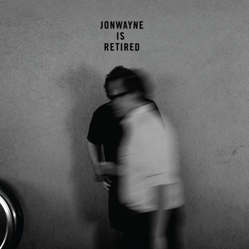 jonwayne-is-retired